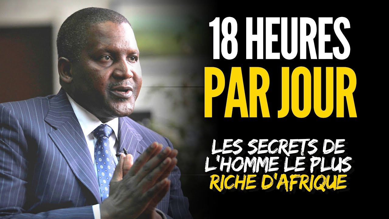 Les CONSEILS pour REUSSIR dans la vie d'Aliko DANGOTE, l'homme le PLUS  RICHE D'AFRIQUE 🌍 - YouTube