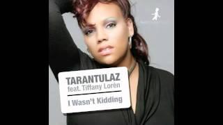 Tarantulaz feat. Tiffany Lorén - I Wasn