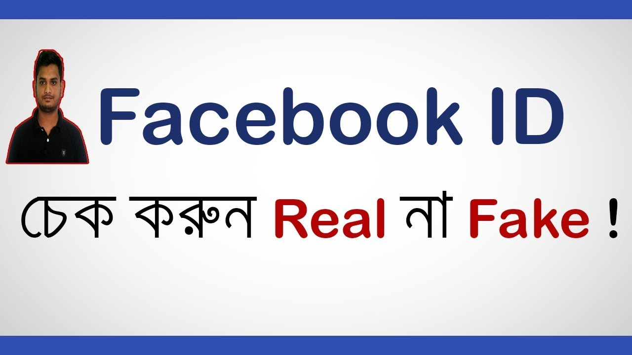 Fake Account Real Fackebook Youtube Find Id Or Ceck Bangla - Facebook Tips