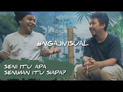 VIDEO #NGAJIVISUAL EPISODE 1 : SENI ITU APA ? SENIMAN ITU SIAPA