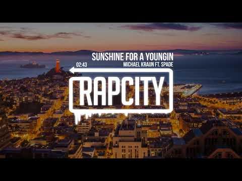 Michael Kraun - Sunshine for a Youngin' ft. Spade