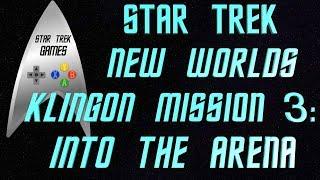 Star Trek New Worlds Klingon Mission 3: Into The Arena