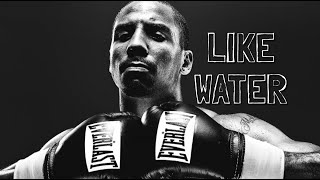 Andre Ward: Like Water