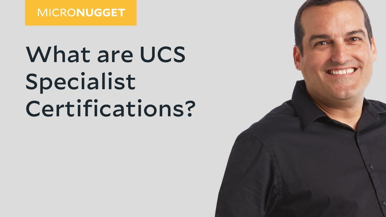 MicroNugget: UCS Specialist Certifications - YouTube