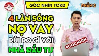 4 Làn sóng Nợ vay: Rủi ro gì với nhà đầu tư? - P2 Diễn biến khủng hoảng kinh tế - Góc nhìn TCKD