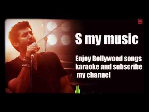 As S my music, Milne hain mujhse aayi original karaoke with lyrics