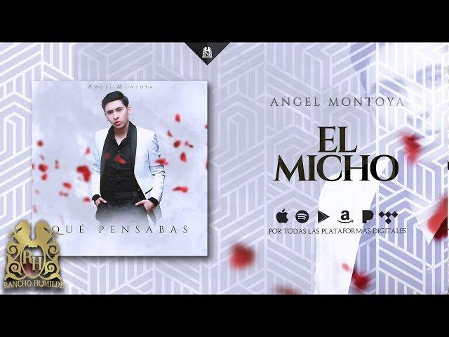 Angel Montoya - El Micho [Official Audio]