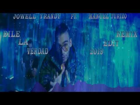 Jowell Y Randy Ft  Manuel Turizo   Dile La Verdad Remix Edit 2019 By Jonathan Morocho Dj