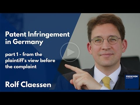 Patent Infringement in Germany - Part 1 - the Plaintiff Before the Complaint - Patents - Advanced