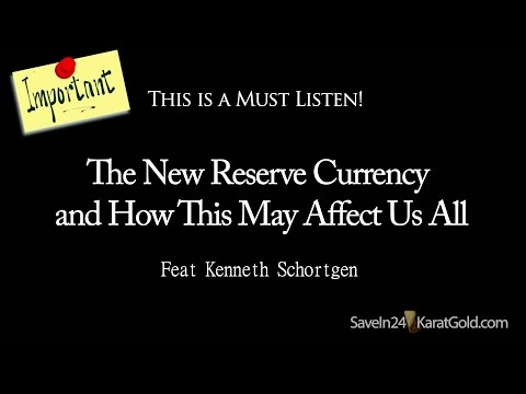 New World Currency and How This Affects Us All  - Ken Schortgen