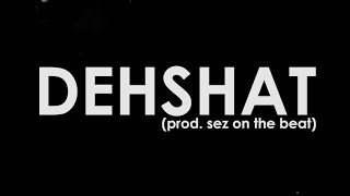 Seedhe Maut - Dehshat (Lyric Video)