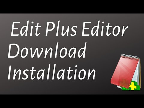 EditPlus Text Editor Downloading, Installation and A simple trick