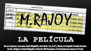 M. RAJOY la PELÍCULA