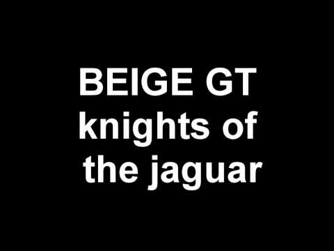BEIGE GT knights of the jaguar