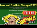 [ [0LD M3M0R1ES] ] No.21 @Love and Death in Chicago (1999) #The7043fqgnj