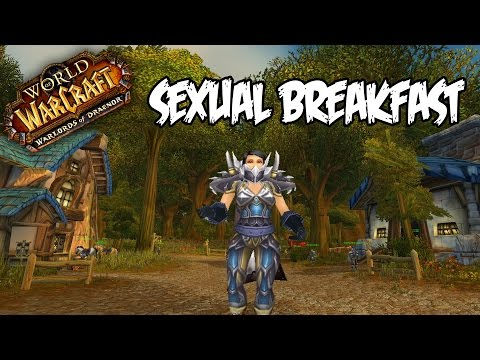 Sexual Breakfast - World of Warcraft: Warlords of Draenor