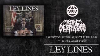 LEY LINES   Fornication Under Consent of the King Feat. Billy Blanton of Apex