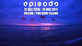 EPIZODE - Новая земля (Phu Quoc 2017) thumbnail