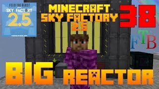 Big Reactors / Sky Factory 2.5 / FTB / Minecraft / Episode 38 / Tutorial