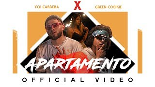Yoi Carrera Ft. Green Cookie - Apartamento | Video Oficial'