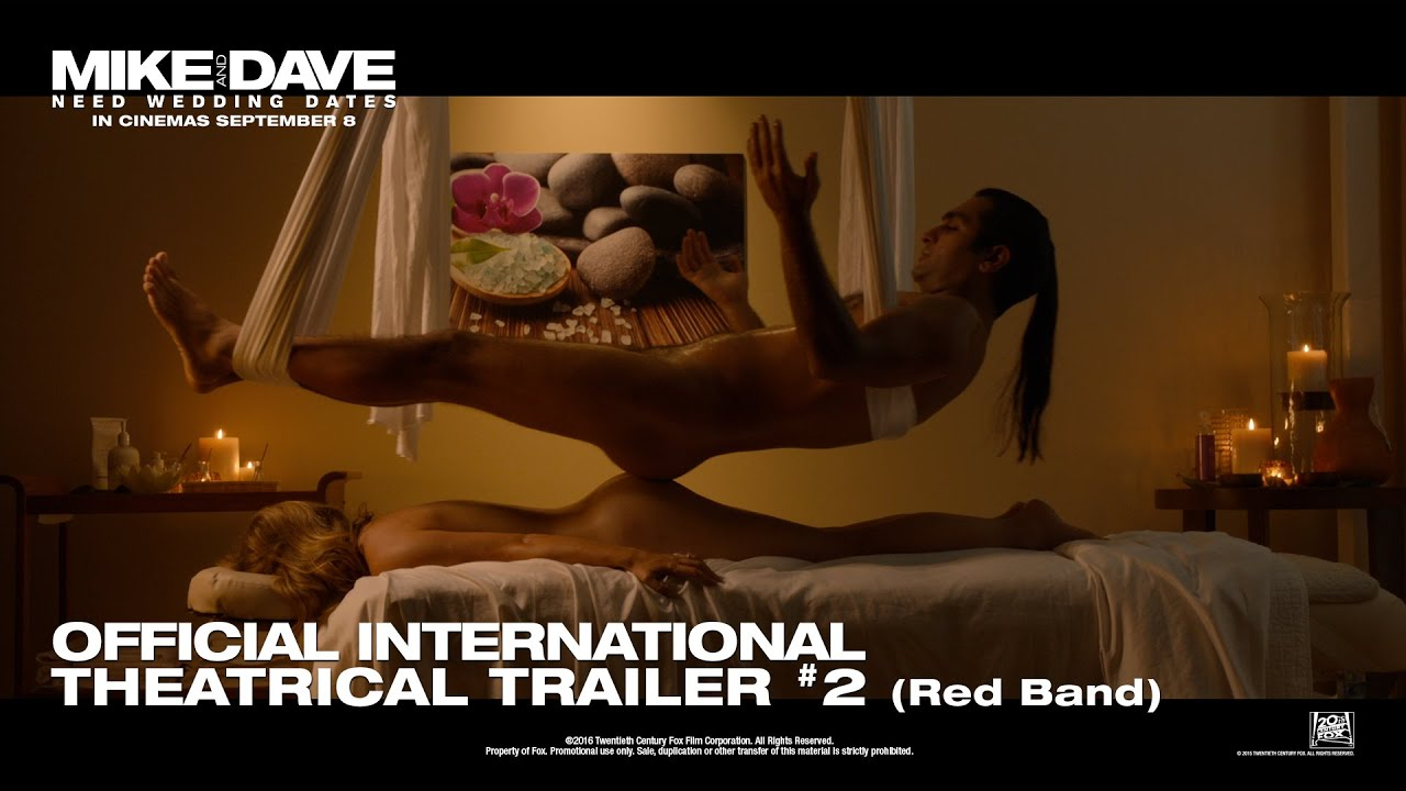Mike And Dave Need Wedding Dates Massage.Mike And Dave Need Wedding Dates Official International Red Band Trailer In Hd 1080p R