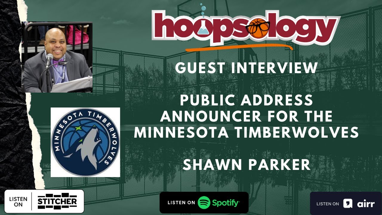 Timberwolves PA Announcer Shawn Parker, Hoopsology Interview