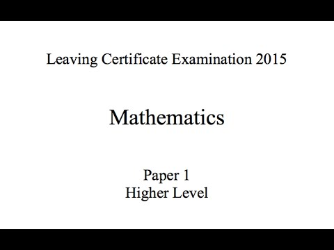 Leaving Certificate Higher Level Maths Exam Paper 1 2015 Fully Worked Solutions