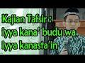 Kajian Tafsir : Iyya Kana' Budu Wa Iyya Kanasta'in || Ustadz Adi Hidayat, LC, MA
