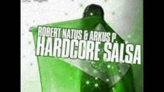 Robert Natus & Arkus P. - Hardcore Salsa [Frank Kvitta Remix]
