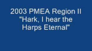 2003 PMEA Region II, Hark, I Hear the Harps Eternal