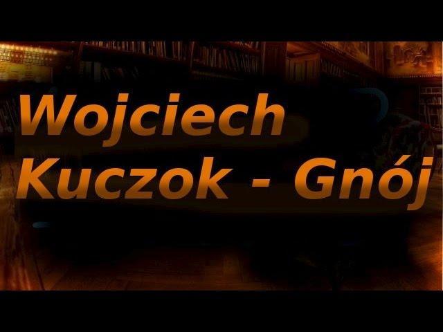 Wojciech Kuczok - Gnój #4 Edyta Czyta
