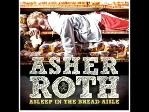Asher Roth - Be By Myself - Track 5 - Asleep In The Bread Aisle
