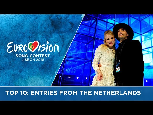 Top 10: Entries from The Netherlands at the Eurovision Song Contest