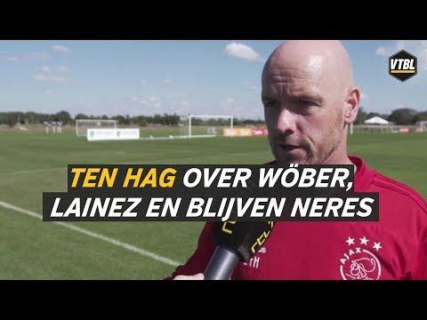 Ten Hag over Wöber, mislopen Lainez en blijven Neres - VTBL