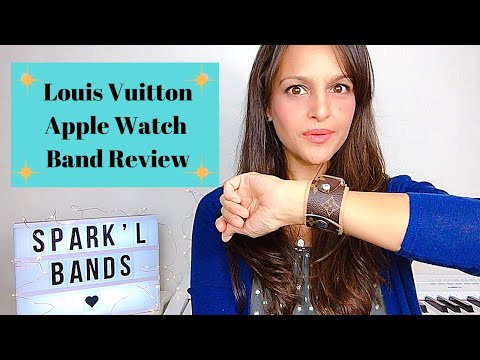 Apple Watch Band Review - SPARK'L BANDS - LOUIS VUITTON BAND
