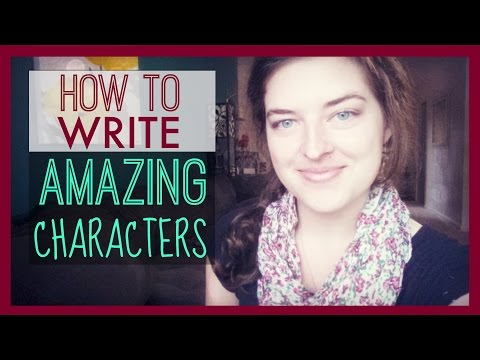 How to Write Amazing Characters!