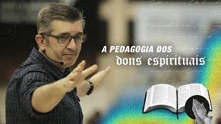 A Pedagogia dos Dons Espirituais - Pr. Francisco Chaves