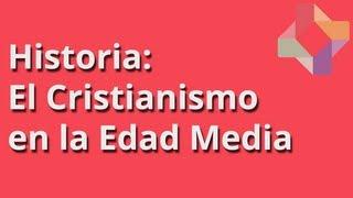 El Cristianismo en la Edad Media - Historia - Educatina