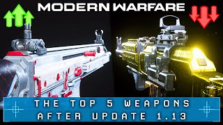 Modern Warfare: The Top 5 Guns After Patch (Best Weapons of MW 1.13)