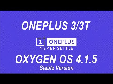 Oxygen OS Stable Version 4.1.5 for OnePlus 3/3T