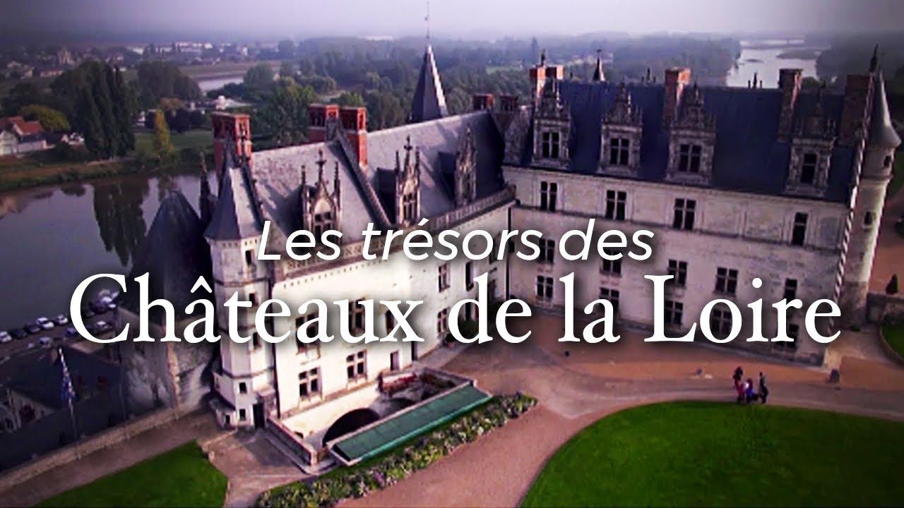 Les trésors des châteaux de la Loire | Documentaire