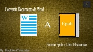 Tutorial//Convertir Documento de Word A Formato Epub o Libro Electronico//By:BlackRockTutoriales