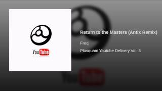 Return to the Masters (Antix Remix)
