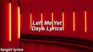 Left Me Yet || Daya Lyrics