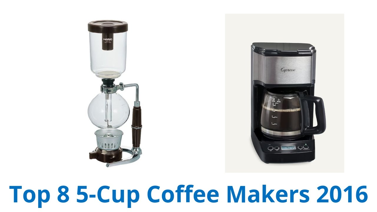 8 Best 5 Cup Coffee Makers 2016 Youtube