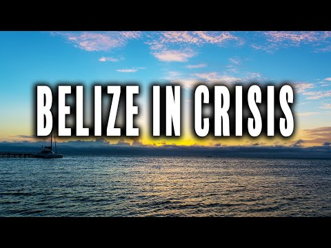 Belize In Crisis | Times of Trouble
