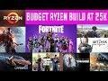 25K Ryzen Budget Build