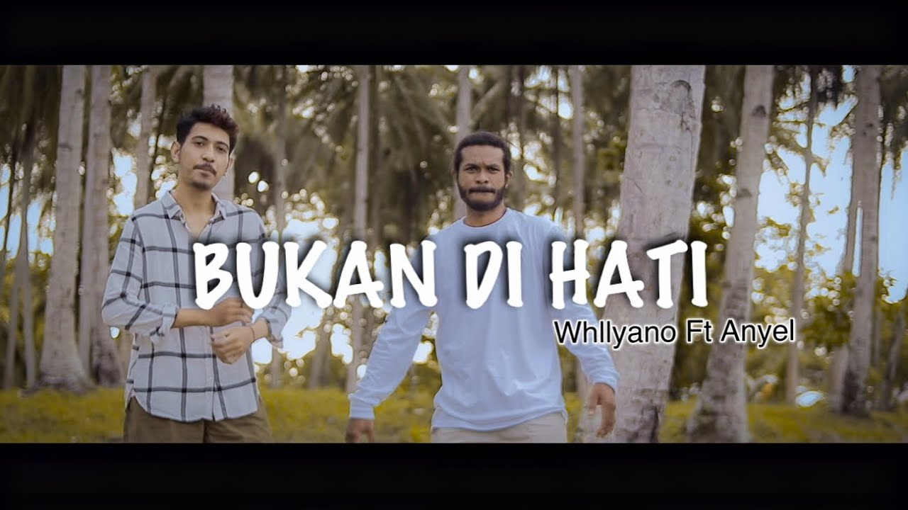 Whllyano_Bukan Di Hati Ft Anyel Bagarap (Official Video)
