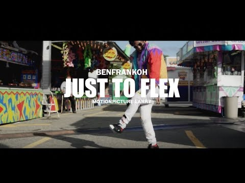 Benfrankoh - Just To Flex (Official Video) Shot by @LarryFlynt_