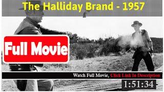 The Halliday Brand (1957) *FuII M0p135*#*
